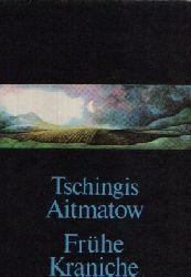 Aitmatow, Tschingis: Frühe Kraniche Illustrationen von Heidrun Hegewald 3. Auflage