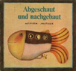 Elias, Achim: Abgeschaut und nachgebaut Eine Entdeckungsreise in die Natur  Illustrationen von Jens Prockat 2. Auflage