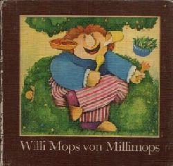 Elias, Achim: Willi Mops von Millimops Eine Geschichte für neugierige Leute  Illustriert von Jens Prockat 1. Auflage