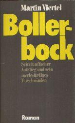 Viertel, Martin: Bollerbock Sein fünffacher Aufstieg und sein merkwürdiger Verschwinden 2. Auflage