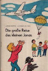 Pieper, Katrin: Die große Reise des kleinen Jonas Eine Bilderbuchgeschichte 5. u. 7.  Auflage
