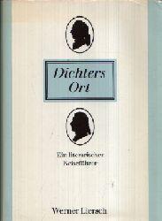 Liersch, Werner: Dichters Ort Ein literarischer Reiseführer 1. Auflage