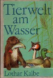 Kalbe, Lothar:  Tierwelt am Wasser