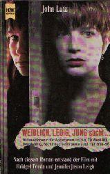 Lutz, John:  Weiblich, Leidig, Jung sucht... Nach diesem Roman entstand der Film mit Bridget Fonda und Jennifer Jason Leigh