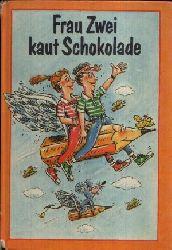 Ringer, Ursula:  Frau Zwei kauft Schokolade Schulgeschichten und Gedichte für Anfänger und Fortgeschrittene