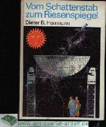 Herrmann, Dieter B.: Vom Schattenstab zum Riesenspiegel 2000 Jahre Technik der Himmelsforschung 2., bearbeitete Auflage