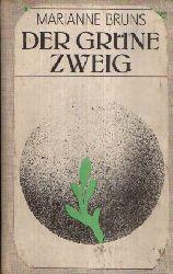 Bruns, Marianne; Der grüne Zweig Kurzroman Ohne Angaben