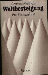Meinhold, Gottfried: Weltbesteigung Eine Fünftagefahrt