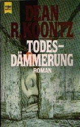 Koontz, Dean R.: Todesdämmerung 2. Auflage