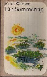 Werner, Ruth; Ein Sommertag Illustriert von Bärbel Jacobi 2. Auflage