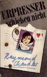 Chandler, Raymond:  Erpresser schießen nicht Ausgewählte Kriminalstories 1933 bis 1936