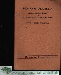 Schneider, Herbert W.; Benjamin Franklin the Autobiography and Selections from his other Writings
