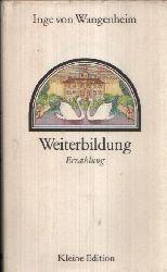 Von Wangenheim, Inge:  Weiterbildung-Kleine Edition