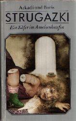 Arkadi und Boris Strugazki: Ein Käfer im Ameisenhaufen 2. Auflage