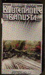 Specht, Joachim: Blütenhölle in Banusta Abenteuerroman 2. Auflage