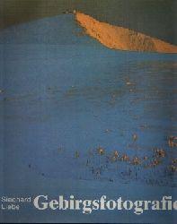 Liebe, Sieghard: Gebirgsfotografie 3. Auflage