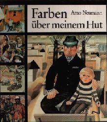 Neumann, Arno; Farben über meinem Hut 2. Auflage