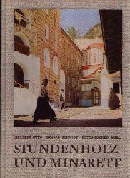 Otto, Herbert und Konrad Schmidt:  Stunden Holz und Minarett Eine Moderne Entdeckungsfahrt ins Morgenland Erster Teil  Fotos von Jochen Moll