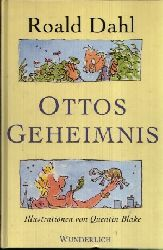 Dahl, Roald:  Ottos Geheimnis