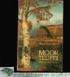 Beckmann, Mani:  Moorteufel Historischer Roman