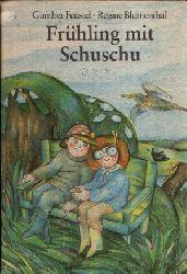 Feustel, Günther:  Frühling mit Schuschu Illustrationen von Regine Blumenthal