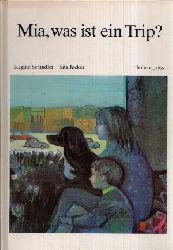 Schindler, Regine: Mia, was ist ein Trip? Illustriert von Sita Jucker Ohne Angaben