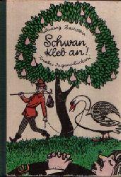 Bechstein, Ludwig:  Schwan, kleb an! Eine Märchen-Auswahl