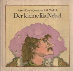 Kirsch, Rainer;  Der kleine lila Nebel Illustrationen von Johannes K.G. Niedlich