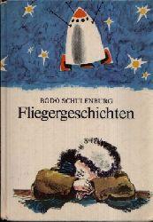 Schulenburg, Bodo: Fliegergeschichten Illustrationen von Ladislaus Elischer 1. Auflage