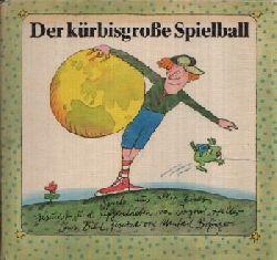 Heller, Ingrid: Der kürbisgroße Spielball Spiele aus aller Welt  In Bild gesetzt von Manfred Bofinger 1. Auflage