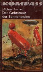 Szameit, Michael: Das Geheimnis der Sonnensteine Phantastischer Roman  Illustrationen von Karl Fischer Ohne Angaben