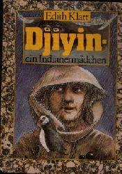 Klatt, Edith: Djiyin ein Indianermädchen Illustrationen von Uwe Häntsch 1. Auflage