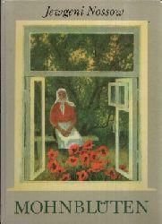 Nossow, Jewgeni: Mohnblüten 1. Auflage
