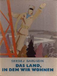 Barusdin, Sergej: Das Land, in dem wir wohnen o.A.