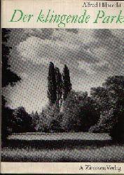 Hilprecht, Alfred:  Der klingende Park Von der Nachtigall und anderen Parkvögel  Mit 57 Schwarz- Weiß- Aufnahmen des Verfassers und 7 Aufnahmen von Horst Furrington