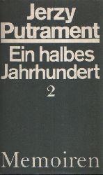 Putrament, Jerzy: Ein halbes Jahrhundert 2 1. Auflage