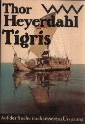 Heyerdahl, Thor:  Tigris Auf der Suche nach unserem Ursprung