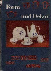 Oberlehrer Ing. Muche, Klaus: Form und Dekor 2. überarbeitete Auflage