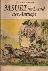 Richter, Götz R.;  Msuri im Land der Antilope Radierungen von Gerhard Goßmann