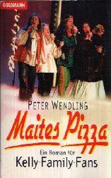 Wendling, Peter: Maites Pizza Ein Roman für Kelly- Family- Fans Originalausgabe