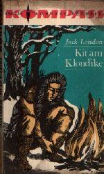 London, Jack; Kit am Klondike Illustrationen von Horst Bartsch Ohne Angaben