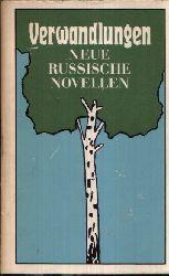 Autorengruppe; Verwandlungen - Neue Russische Novellen 1. Auflage