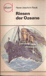 Rook, Hans- Joachim:  Riesen der Ozeane Die Ära der Passagierschifffahrt