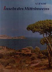 Arendt, Erich und Katja Hayek-Arendt:  Inseln des Mittelmeeres  -  von Sizilien bis Mallorca