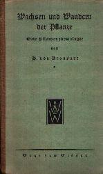Dr. Von Bronsart, H.: Wachsen und Wandern der Pflanze Eine Pflanzenphysiologie Ohne Angaben