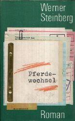 Steinberg, Werner:  Pferdewechsel