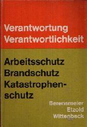 Ing. Berensmeier, Horst, Fritz Dr. Etzold und Siegfried Dr. Wittenbeck:  Verantwortung und Verantwortlichkeit im Arbeitsschutz, Brandschutz, Katastrophenschutz