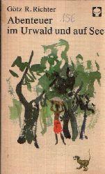 Richter, Götz R.;  Abenteuer im Urwald und auf See Illustrationen von Hans Mau