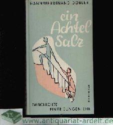 Döbler, Hannsferdinand:  Ein Achtel Salz Die Geschichte einer jungen Ehe