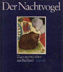 Landa, Renate;  Der Nachtvogel Zigeunermärchen aus Rußland  Illustrationen von Karla Woisnitza